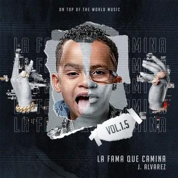 Album La Fama Que Camina (Vol. 1.5) de J Álvarez